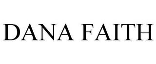 mark for DANA FAITH, trademark #85736634