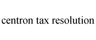 mark for CENTRON TAX RESOLUTION, trademark #85736952