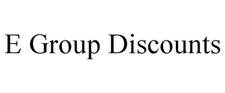 mark for E GROUP DISCOUNTS, trademark #85737037
