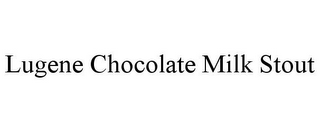mark for LUGENE CHOCOLATE MILK STOUT, trademark #85737122