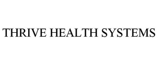 mark for THRIVE HEALTH SYSTEMS, trademark #85737453