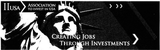 mark for IIUSA ASSOCIATION TO INVEST IN USA CREATING JOBS THROUGH INVESTMENTS, trademark #85737825