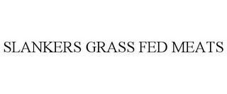 mark for SLANKERS GRASS FED MEATS, trademark #85737834