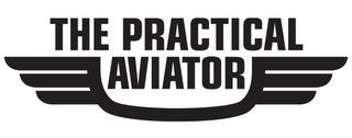 mark for THE PRACTICAL AVIATOR, trademark #85738143