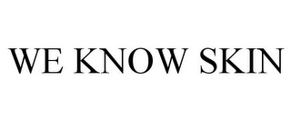 mark for WE KNOW SKIN, trademark #85738246