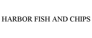 mark for HARBOR FISH AND CHIPS, trademark #85738275