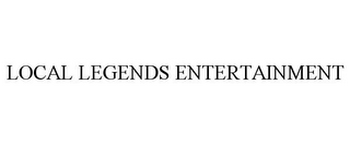 mark for LOCAL LEGENDS ENTERTAINMENT, trademark #85738310