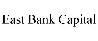 mark for EAST BANK CAPITAL, trademark #85738365