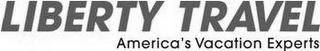 mark for LIBERTY TRAVEL AMERICA'S VACATION EXPERTS, trademark #85738511