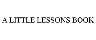 mark for A LITTLE LESSONS BOOK, trademark #85738769