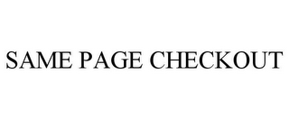 mark for SAME PAGE CHECKOUT, trademark #85738884