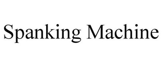 mark for SPANKING MACHINE, trademark #85738997