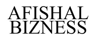 mark for AFISHAL BIZNESS, trademark #85739523