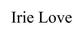mark for IRIE LOVE, trademark #85739575