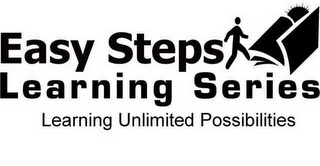 mark for EASY STEPS LEARNING SERIES LEARNING UNLIMITED POSSIBILITIES, trademark #85739581