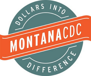 mark for MONTANA CDC DOLLARS INTO DIFFERENCE, trademark #85739793