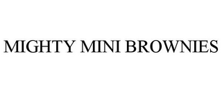 mark for MIGHTY MINI BROWNIES, trademark #85740000