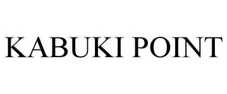 mark for KABUKI POINT, trademark #85740107