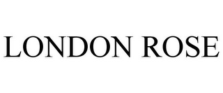 mark for LONDON ROSE, trademark #85740110