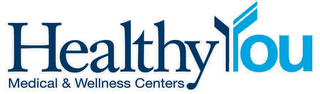 mark for HEALTHY YOU MEDICAL & WELLNESS CENTERS, trademark #85740145