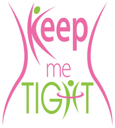 mark for KEEP ME TIGHT, trademark #85740197