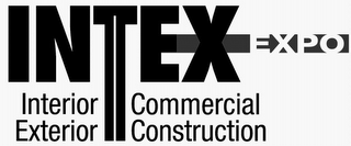 mark for INTEX EXPO INTERIOR EXTERIOR COMMERICAL CONSTRUCTION, trademark #85740216