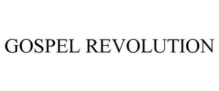 mark for GOSPEL REVOLUTION, trademark #85740307