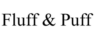 mark for FLUFF & PUFF, trademark #85740494