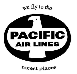 mark for PACIFIC AIR LINES WE FLY TO THE NICEST PLACES, trademark #85740526