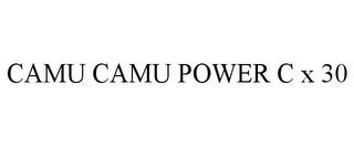 mark for CAMU CAMU POWER C X 30, trademark #85740733