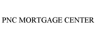 mark for PNC MORTGAGE CENTER, trademark #85740803