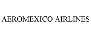 mark for AEROMEXICO AIRLINES, trademark #85740892