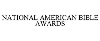 mark for NATIONAL AMERICAN BIBLE AWARDS, trademark #85741081