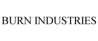 mark for BURN INDUSTRIES, trademark #85741188