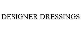 mark for DESIGNER DRESSINGS, trademark #85741234