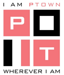 mark for I AM PTOWN WHEREVER I AM P T, trademark #85741366