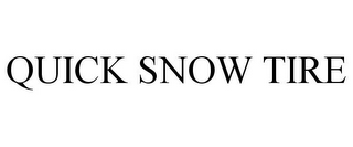 mark for QUICK SNOW TIRE, trademark #85742248