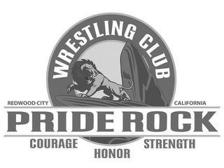 mark for PRIDE ROCK WRESTLING CLUB REDWOOD CITY CALIFORNIA COURAGE HONOR STRENGTH, trademark #85742286