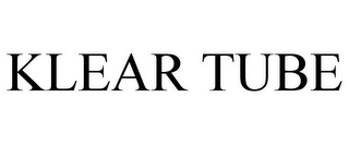 mark for KLEAR TUBE, trademark #85742306