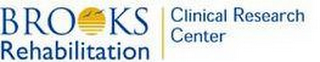 mark for BROOKS REHABILITATION CLINICAL RESEARCH CENTER, trademark #85742342