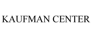 mark for KAUFMAN CENTER, trademark #85742358