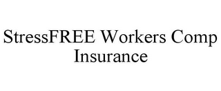 mark for STRESSFREE WORKERS COMP INSURANCE, trademark #85742534