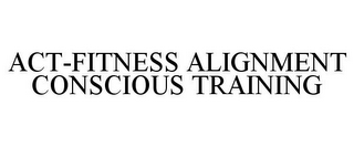 mark for ACT-FITNESS ALIGNMENT CONSCIOUS TRAINING, trademark #85742844