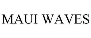 mark for MAUI WAVES, trademark #85742925