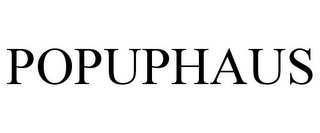 mark for POPUPHAUS, trademark #85743140