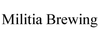 mark for MILITIA BREWING, trademark #85743436