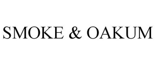 mark for SMOKE & OAKUM, trademark #85743565