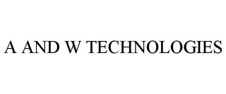 mark for A AND W TECHNOLOGIES, trademark #85743662