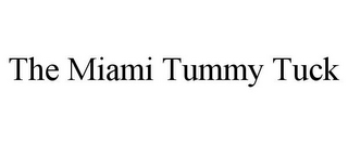 mark for THE MIAMI TUMMY TUCK, trademark #85743663