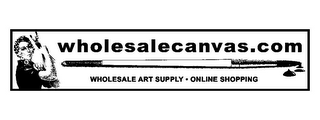 mark for WHOLESALECANVAS.COM WHOLESALE ART SUPPLY ONLINE SHOPPING, trademark #85743873